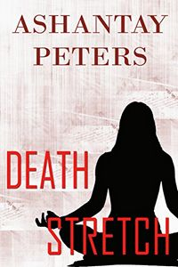 Death Stretch by Ashantay Peters
