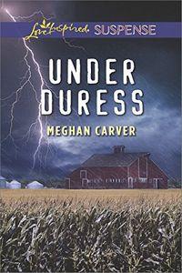 Under Duress by Meghan Carver