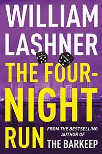 The Four-Night Run by William Lashner