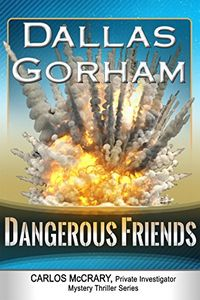 Dangerous Friends by Dallas Gorham