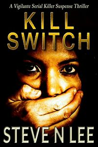 Kill Switch by Steve N. Lee
