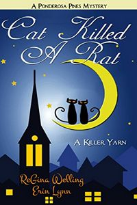 Cat Killed a Rat by ReGina Welling and Erin Lynn