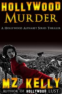 Hollywood Murder by M. Z. Kelly