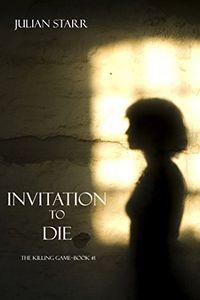 Invitation To Die by Julian Starr