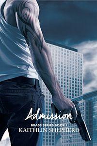 Admission by Kaithlin Shepherd