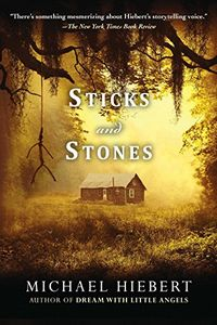Sticks and Stones by Michael Hiebert
