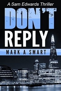 Don't Reply by Mark A. Smart