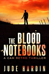 The Blood Notebooks by Jude Hardin