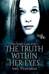 The Truth Within Her Eyes by Amy Prutsman