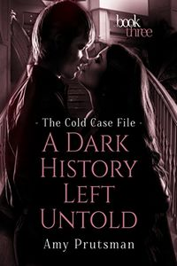 A Dark History Left Untold by Amy Prutsman