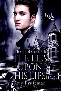 The Lies Upon His Lips by Amy Prutsman