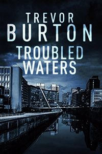 Troubled Waters by Trevor Burton
