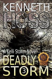 Deadly Storm by Kenneth Hoss