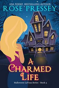 A Charmed Life by Rose Pressey