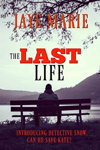 The Last Life by Jaye Marie