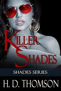 Killer Shades by H. D. Thomson