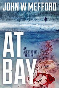 AT Bay by John W. Mefford