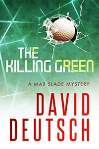 The Killing Green by David Deutsch
