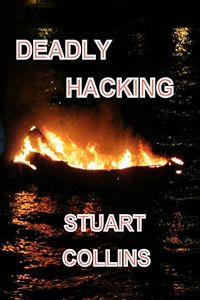 Deadly Hacking by Stuart Collins