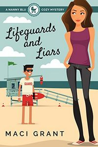 Lifeguards and Liars by Maci Grant
