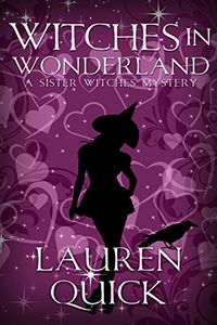 Witches in Wonderland by Lauren Quick