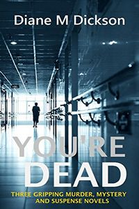 You're Dead by Diane M. Dickson