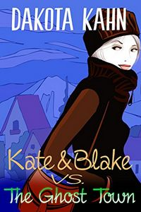 Kate & Blake vs The Ghost Town by Dakota Kahn