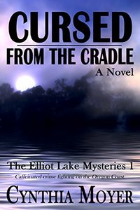 Cursed from the Cradle by Cynthia Moyer