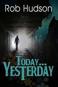 Today … Yesterday by Rob Hudson