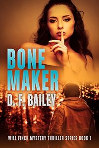 Bone Maker by D. F. Bailey