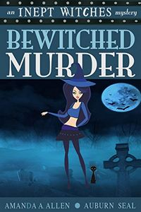 Bewitched Murder by Amanda A. Allen and Auburn Seal