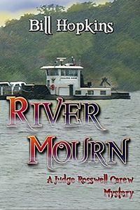 River Mourn by Bill Hopkins