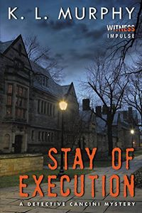 Stay of Execution by K. L. Murphy