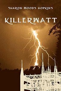 Killerwatt by Sharon Woods Hopkins