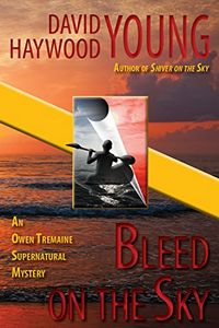 Bleed on the Sky by David Haywood Young