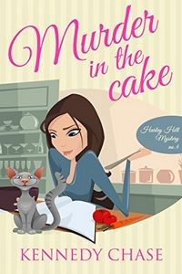 Murder in the Cake by Kennedy Chase