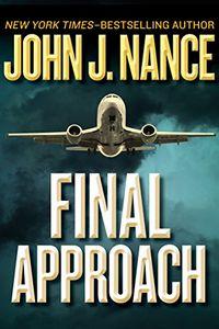 Final Approach by John J. Nance