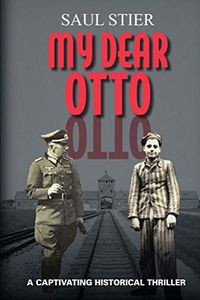 My Dear Otto by Saul Stier