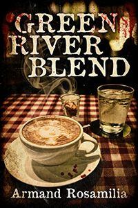 Green River Blend by Armand Rosemilia