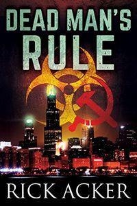 Dead Man's Rule by Rick Acker