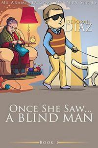 Once She Saw … A Blind Man by Deborah Diaz