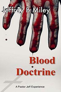 Blood Doctrine by Jeffrey B. Miley