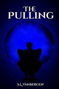 The Pulling by S. L. VanBergen