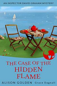 The Case of the Hidden Flame by Alison Goldon