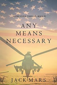 Any Means Necessary by Jack Mars