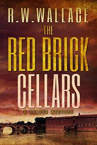 The Red Brick Cellars by R. W. Wallace