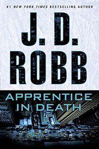Apprentice in Death by J. D. Robb