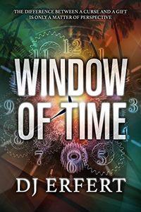 Window of Time by D. J. Erfert