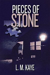 Pieces of Stone by L. M. Kaye