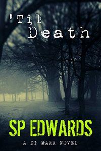 Til Death by S. P. Edwards